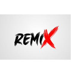 Remix grunge brush stroke word text for vector