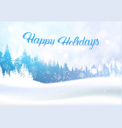 snow winter forest landscape with happy holidays vector image