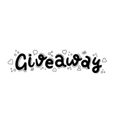 giveaway hand drawn sign with communication icon vector image