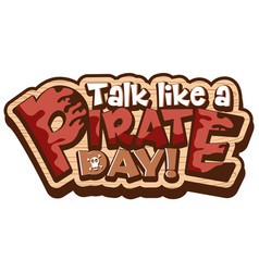 talk like a pirate day word on wooden banner vector image