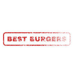 best burgers rubber stamp vector image