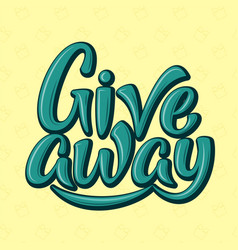 giveaway hand drawn sign handwritten turquoise 3d vector image