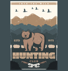 hunting club poster with wild bear vector image