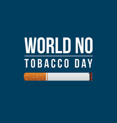 World no tobacco day and no smoking background vector