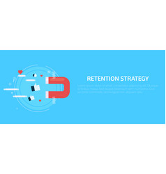 retention strategy magnet attracts the likes vector image
