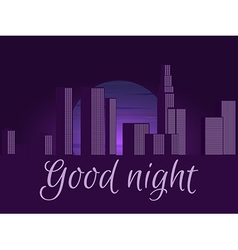 Good night Night city cityscape vector image