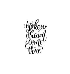 Make a dream come true - black and white hand vector