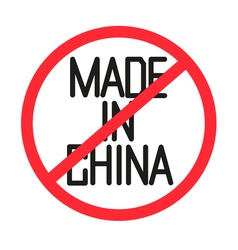 A forbidden made in china text vector