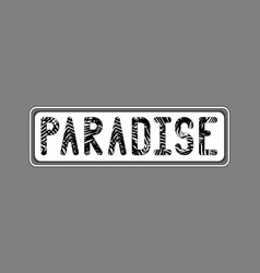 inscription paradise written in black letters vector image