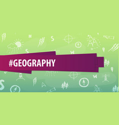 geography subject back to school background vector image