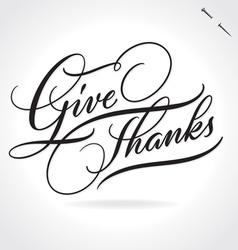 GIVE THANKS hand lettering vector