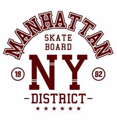 Graphic design manhattan skater board for t-shirts vector