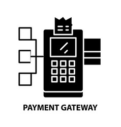 Payment gateway icon black sign with vector