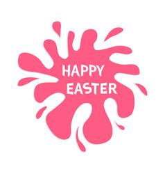 happy easter pink blot splash typography poster vector image