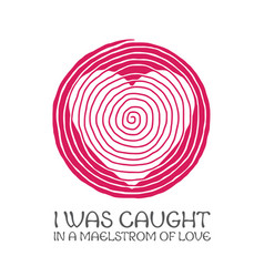 i was caught in a maelstrom love print vector image