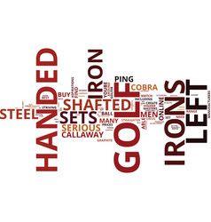 Left handed iron sets text background word cloud vector