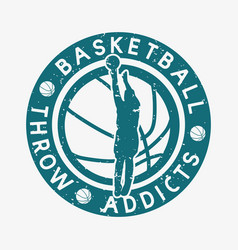 logo design basketball throw addicts vector image
