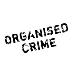 Organised crime rubber stamp vector