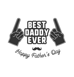 Fathers day badge typography sign - best daddy vector