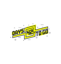 42 days to go countdown sign for sale or promotion vector