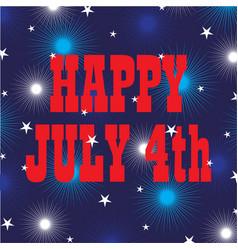 Happy july 4 on fireworks and stars vector