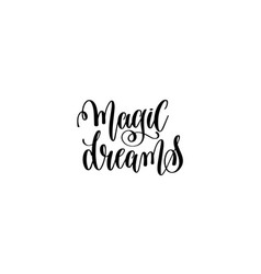 Magic dreams - black and white hand lettering vector