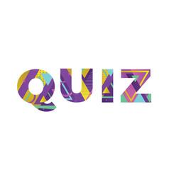 Quiz concept retro colorful word art vector