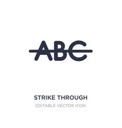 strike through icon on white background simple vector image