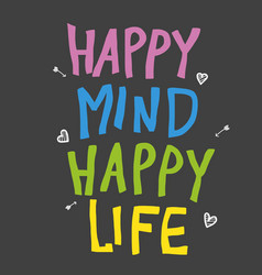 Happy mind happy life colorful word vector