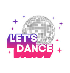 lets dance disco ball icon party template vector image