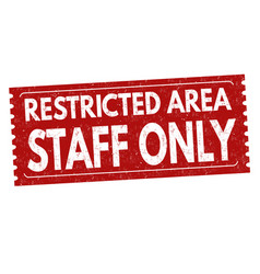 Restricted area staff only grunge rubber stamp vector