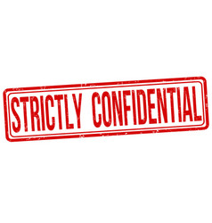 strictly confidential grunge rubber stamp vector image