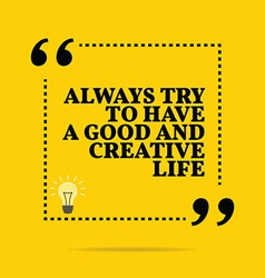 Inspirational motivational quote Always try to vector image