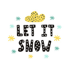 let it snow hand drawn lettering christmas print vector image