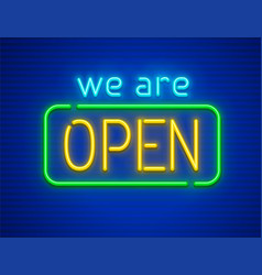we are open neon sign vector image