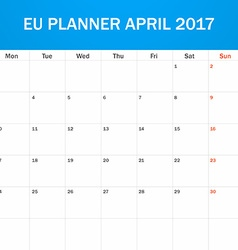 Eu planner blank for april 2017 scheduler agenda vector