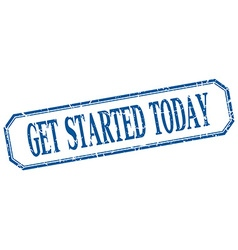 Get started today square blue grunge vintage vector