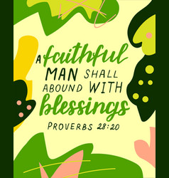 Hand lettering with bible verse a faithful man vector