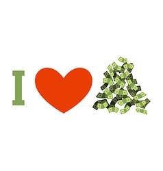 I love money cash and heart heap of dollars vector
