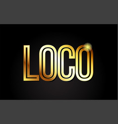 Loco word text typography gold golden design logo vector