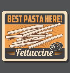 pasta types fettuccine price tag italian cuisine vector image