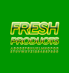 shiny logo fresh products glossy green font vector image