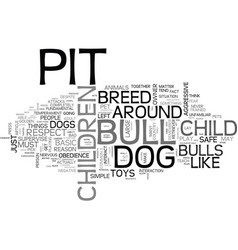 Are pit bulls dangerous to children text word vector