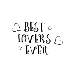 best lovers ever love quote logo greeting card vector image