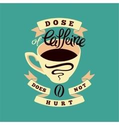 Coffee typographic vintage phrase poster vector image