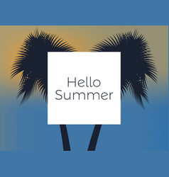 hello summer background with palm trees vector image vector image
