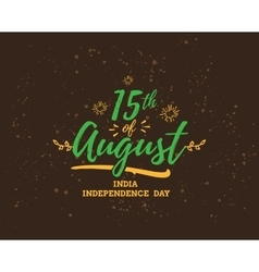 India Independence day 15th august vector image vector image
