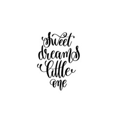 sweet dreams little one - black and white hand vector image