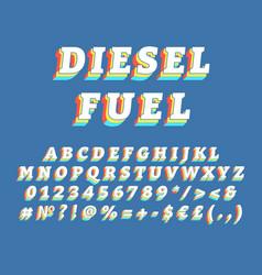 Diesel fuel vintage 3d alphabet set vector