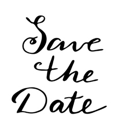 Save the date Hand drawn lettering card vector image